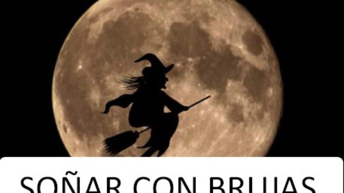 Soñar Con Brujas Actualización 2021